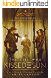 The Girl Who Kissed the Sun: (The Death Fields: A Post Apocalyptic Thriller)