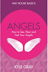 Angels: How to See, Hear and Feel Your Angels (Hay House Basics) Paperback