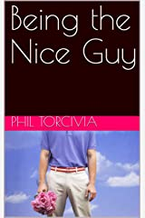 Being the Nice Guy Kindle Edition