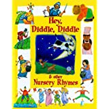 HEY, DIIDLE, DIDDLE, & OTHER NURSERY RHYMES [Hardcover]