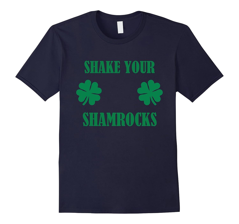 Saint Patricks Day Shake Your Shamrocks T-Shirt-TD