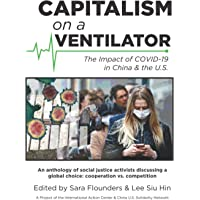 Capitalism on a Ventilator: The Impact of COVID-19 in China & the U.S.