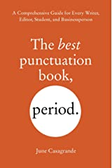 The Best Punctuation Book, Period: A Comprehensive Guide for Every Writer, Editor, Student, and Businessperson Paperback