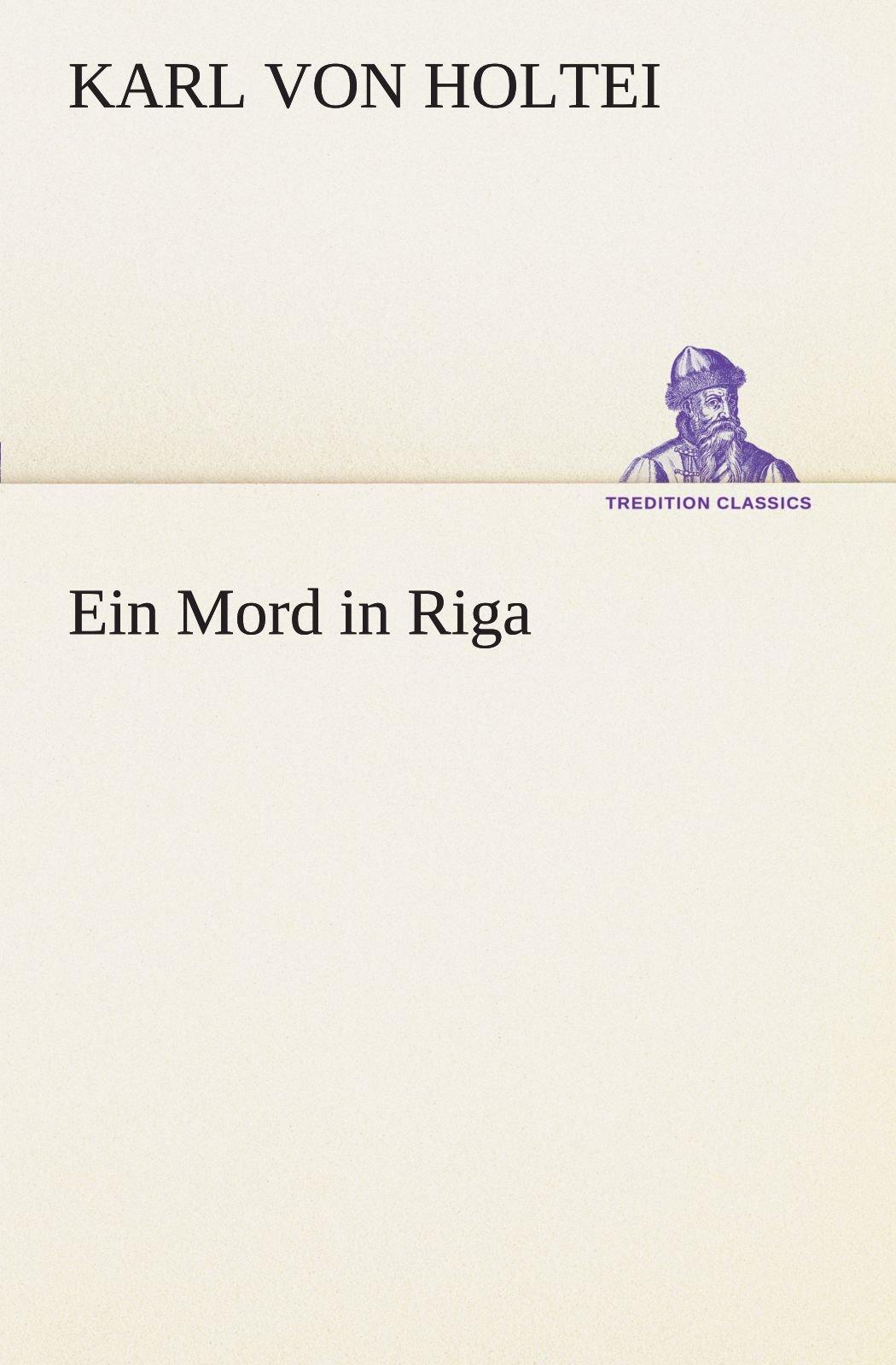 Read Online Ein Mord in Riga (TREDITION CLASSICS) (German Edition) pdf