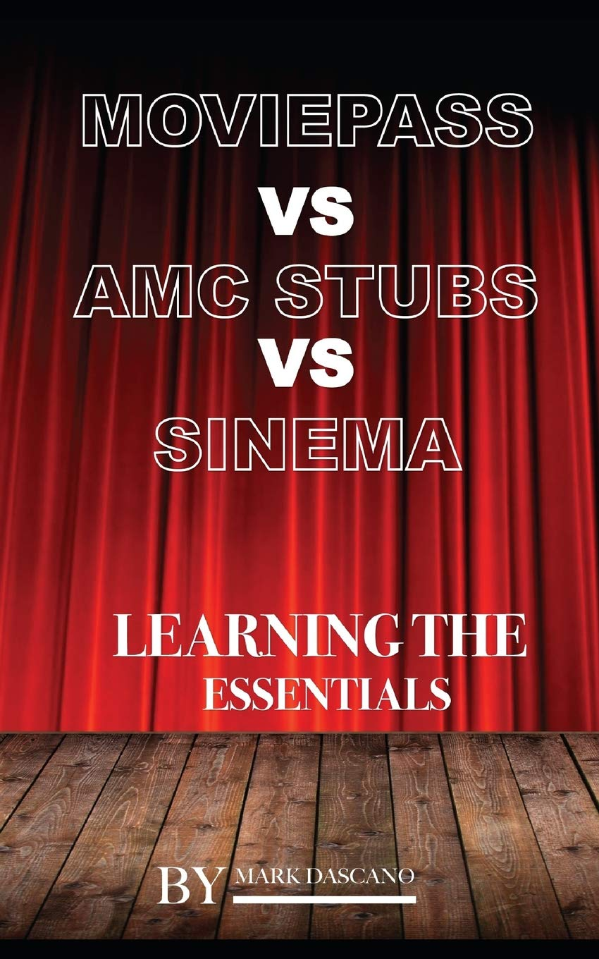 Movie Pass Vs Amc Stubs Vs Sinema: Learning the Essentials: Mark