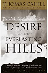 Desire of the Everlasting Hills: The World Before and After Jesus (The Hinges of History) Paperback