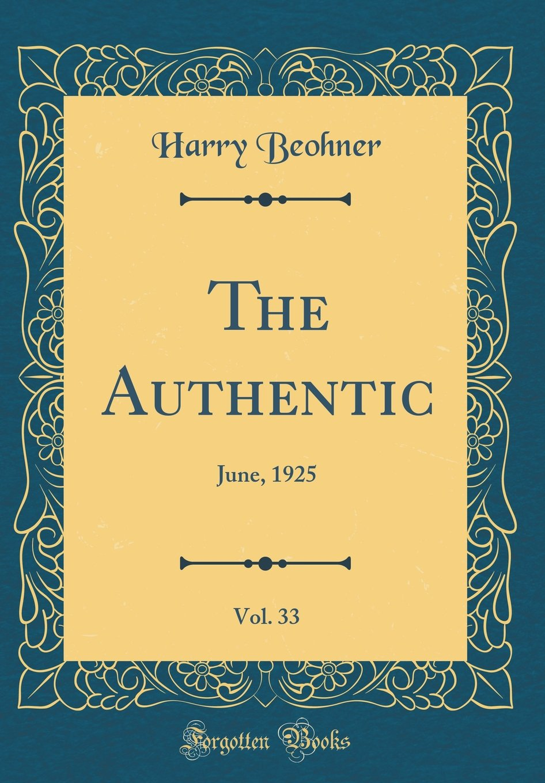 The Authentic, Vol. 33: June, 1925 (Classic Reprint) pdf