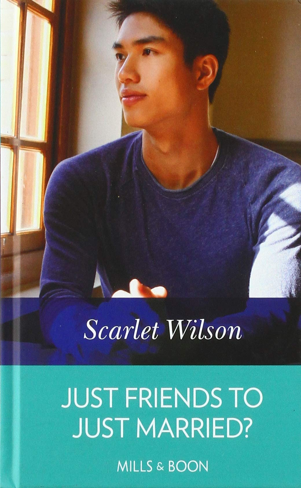 Just Friends To Just Married? by Mills and Boon