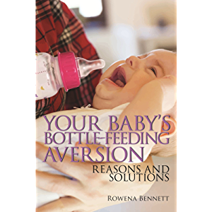 Your Baby's Bottle-feeding Aversion: Reasons and Solutions.
