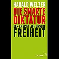 Die smarte Diktatur: Der Angriff auf unsere Freiheit