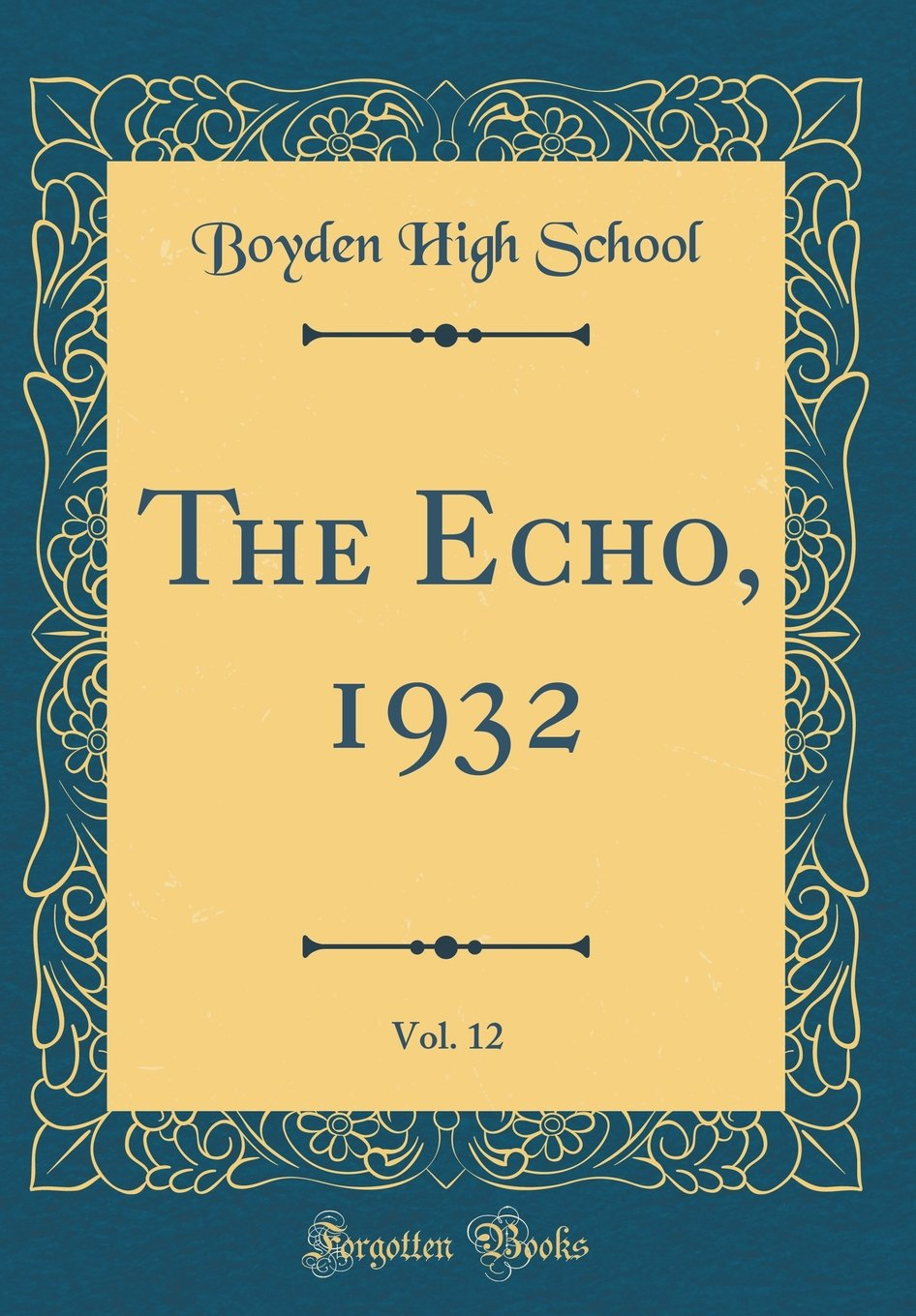 The Echo, 1932, Vol. 12 (Classic Reprint) pdf epub