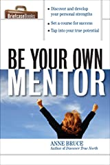 Be Your Own Mentor (Briefcase Books (Paperback)) Kindle Edition