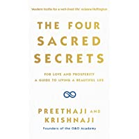 The Four Sacred Secrets: For Love and Prosperity, A Guide to Living a Beautiful Life