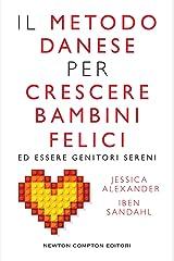 Il metodo danese per crescere bambini felici ed essere genitori sereni (eNewton Manuali e Guide) (Italian Edition) Kindle Edition