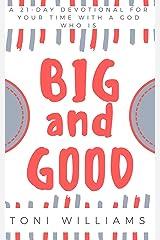 Big and Good: 21 Days With an Amazing God Kindle Edition