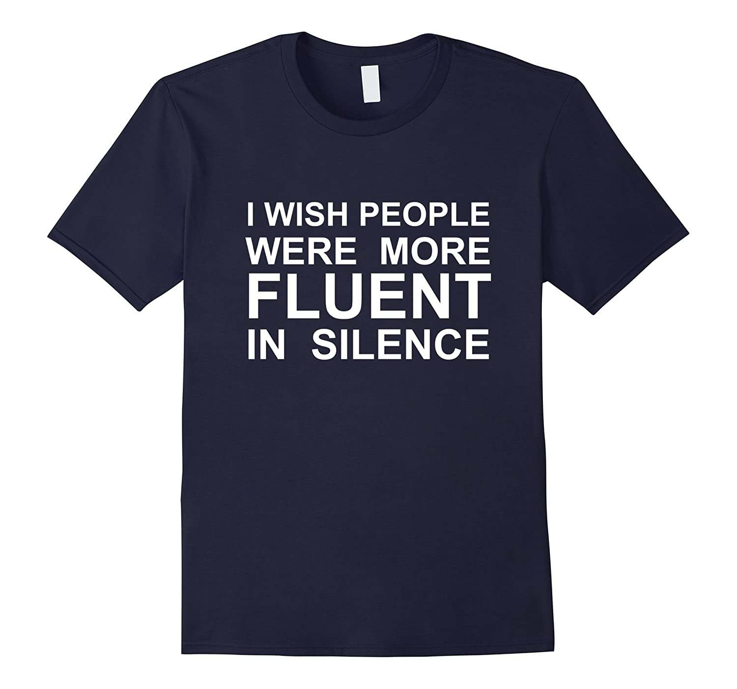 Fluent in Silent - Sarcasm T Shirt Funny Humor Sayings Gift-TH