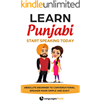 Learn Punjabi: Start Speaking Today. Absolute Beginner to Conversational Speaker Made Simple and Easy!