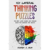 101 Lateral Thinking Puzzles: The Best Logic Games And Riddles Book For Seniors And Adults