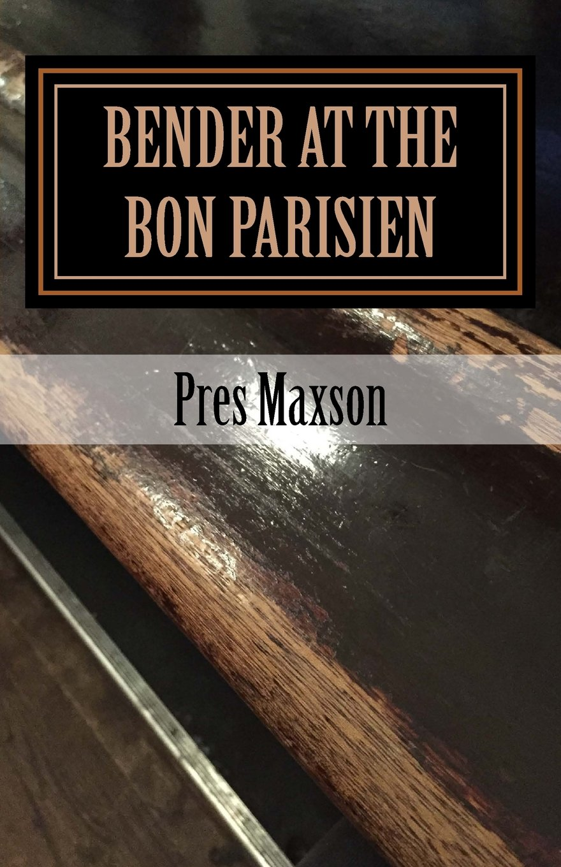 Read Online Bender at the Bon Parisien ebook
