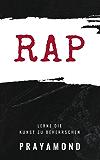 Rap - Lerne die Kunst zu beherrschen