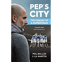 Pep's City: The Making of a Superteam (English Edition)