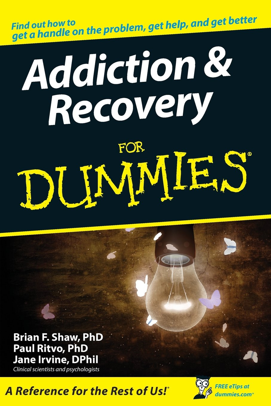 Workbooks dual diagnosis workbook free : Addiction and Recovery For Dummies: Brian F. Shaw, Paul Ritvo ...