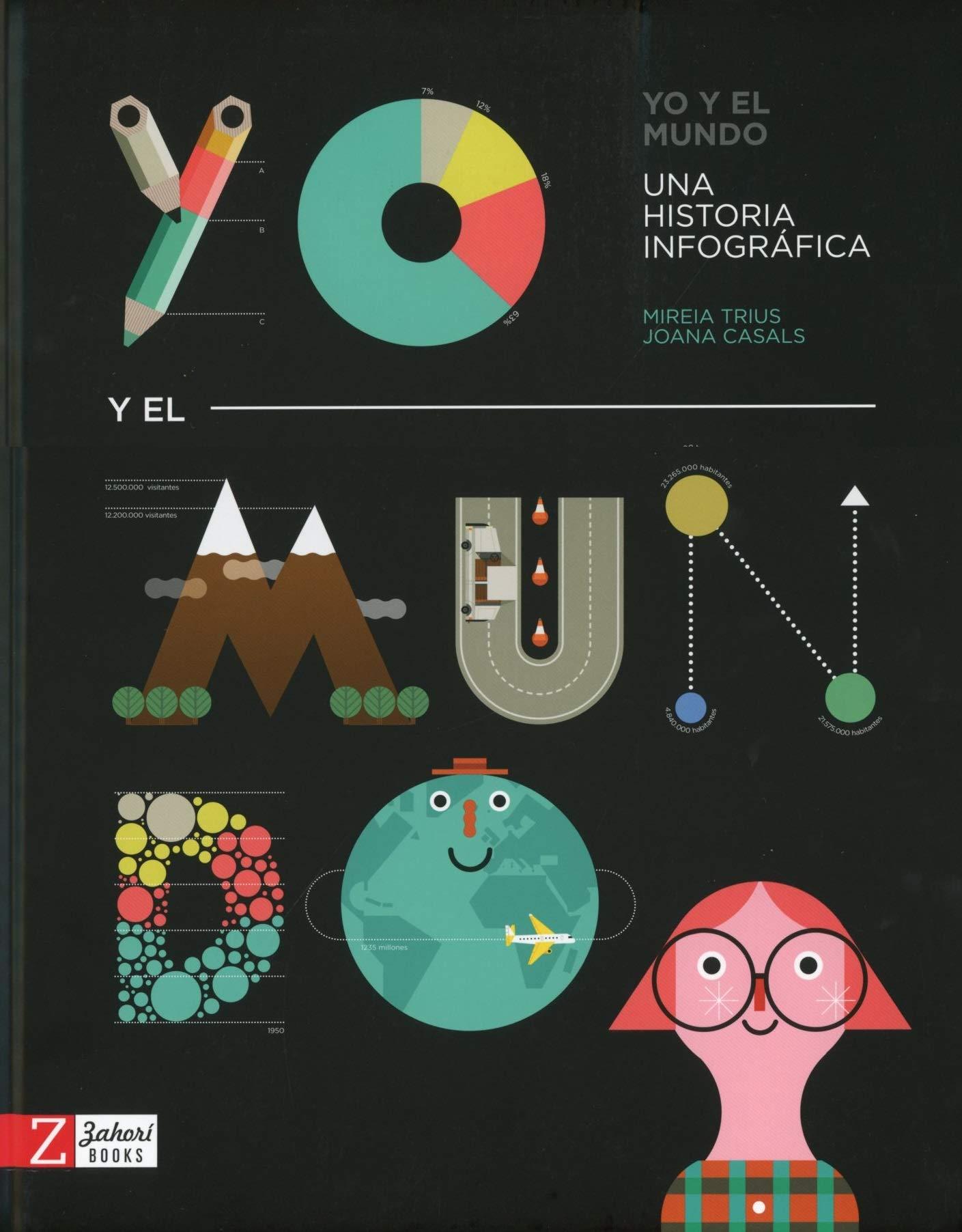 Yo y el mundo: Una historia infográfica: Amazon.es: Trius, Mireia, Casals, Joana, Casals, Joana: Libros
