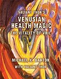 Valiant Thor's Venusian Health Magic: The Vitality of Vril