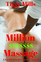 Million $ Massage: A tactile touch is never enough... Kindle Edition