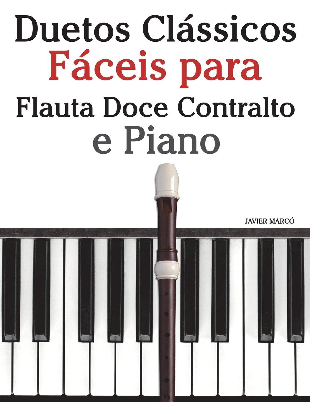 Download Duetos Clássicos Fáceis para Flauta Doce Contralto e Piano: Com canções de Brahms, Handel,Tchaikovsky e outros compositores (Portuguese Edition) pdf