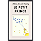 Antoine de Saint-Exupéry: Le Petit Prince (illustré) (French Edition)