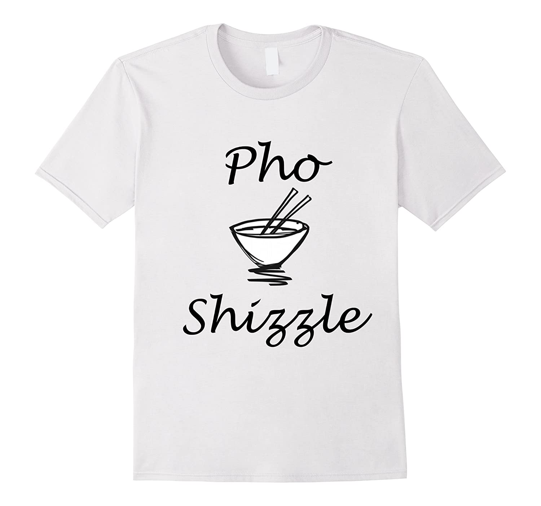 a8c13d57 Pho Shizzle Vietnamese Funny Asian Foodie Vegan T-Shirt-CD – Canditee