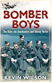 Bomber Boys: The RAF Offensive of 1943: The Ruhr, the Dambusters and Bloody Berlin (Cassell Military Paperbacks)