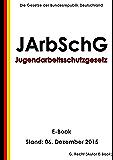Gesetz zum Schutz der arbeitenden Jugend (Jugendarbeitsschutzgesetz - JArbSchG) - E-Book - Stand: 06. Dezember 2015