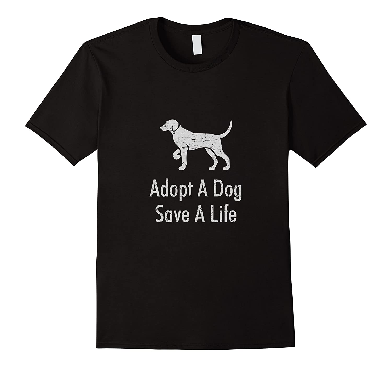 Adopt a Dog Save a Life - Cute Rescue Distressed T-shirt-BN
