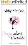 Crazy About Cressida (Romantic Comedy) (Princesses of Las Olas Book 1)