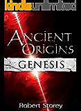 Ancient Origins (Genesis): Book 4 of Ancient Origins (English Edition)