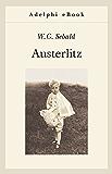 Austerlitz (Opere di W.G. Sebald) (Italian Edition)