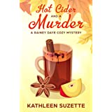 Hot Cider and a Murder: A Rainey Daye Cozy Mystery, book 6