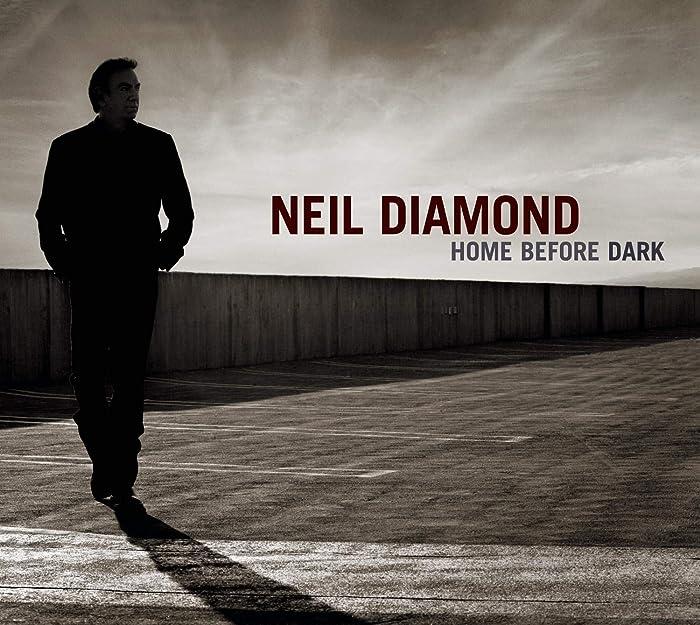 Top 6 Home Before Dark Neil Diamond Cd
