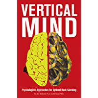 Vertical Mind: Psychological Approaches for Optimal Rock Climbing