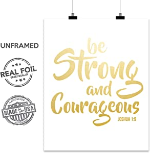 Be Strong and Courageous Gold Foil Print Poster Gym Christian Perseverance Positive Message Religious Biblical Motivational Inspirational Art Bible Christ Jesus Jehovah Home Office UNFRAMED Wall Decor (8 x 10)