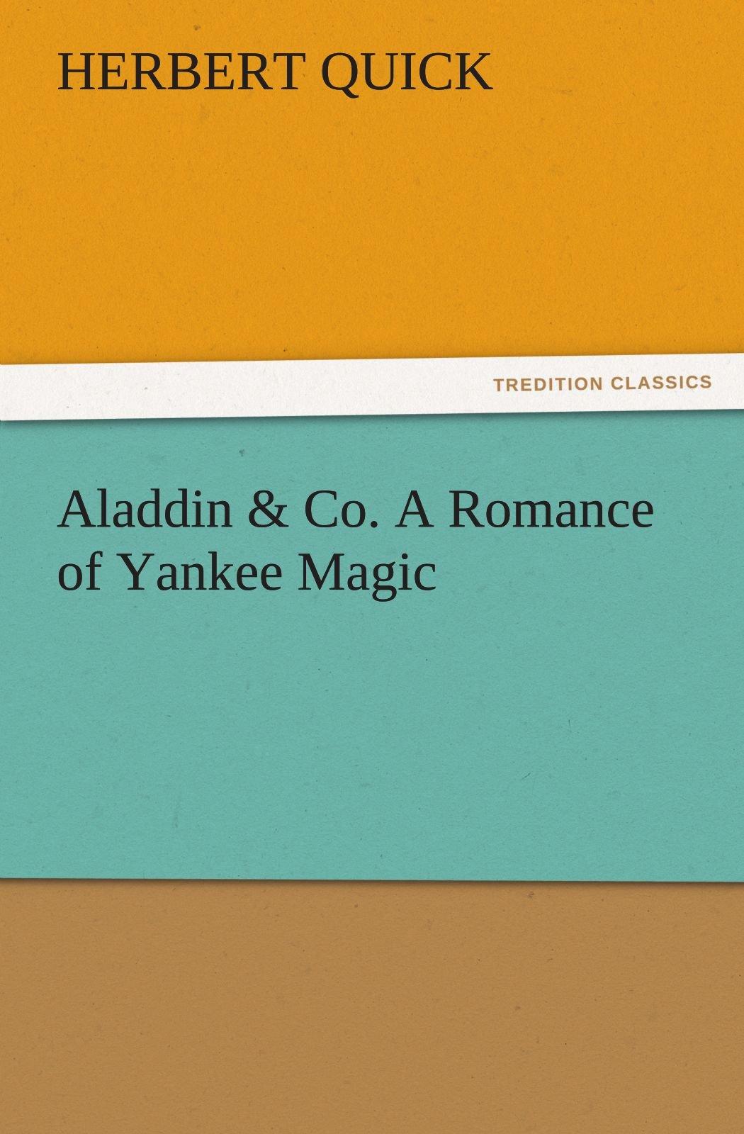 Download Aladdin & Co. A Romance of Yankee Magic (TREDITION CLASSICS) ebook