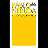 O coração amarelo (Pablo Neruda)
