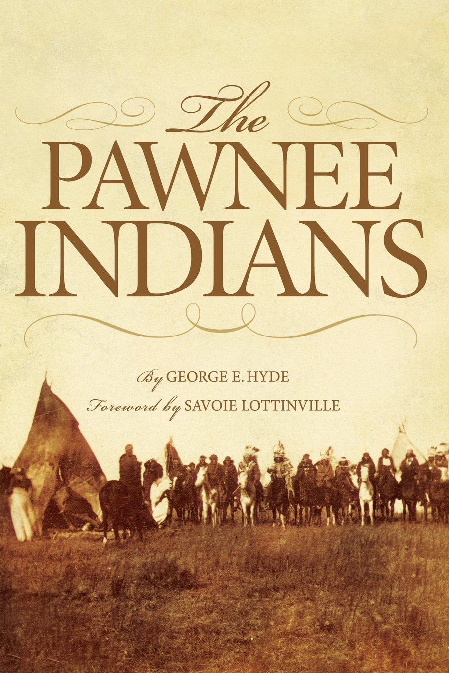 The Pawnee Indians (The Civilization of the American Indian Series): George  E. Hyde, Savoie Lottinville: 9780806120942: Amazon.com: Books