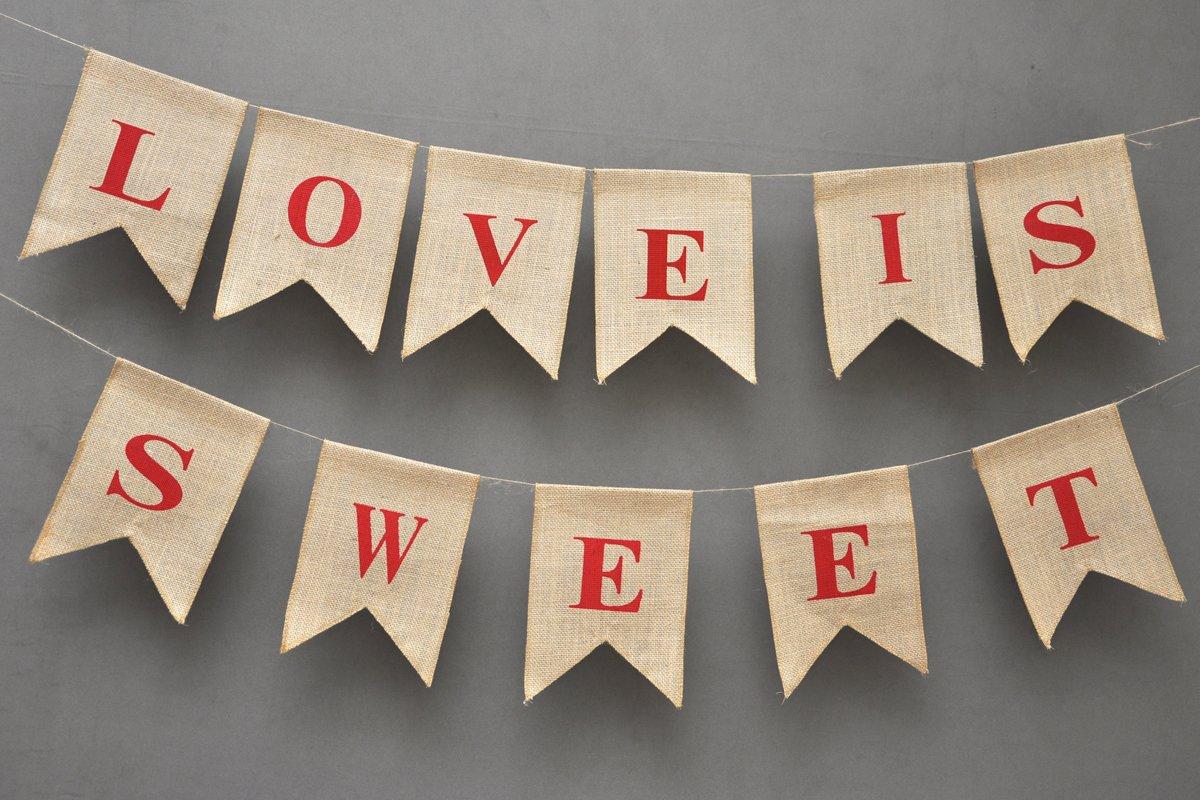 Boston Creative company LOVE IS SWEET Valentine Banner-Wedding Flag Garland - Love Is Sweet Burlap Banner - Stupendous Bridal Shower Banner - Baby Shower Burlap - Valentine's Day Bunting