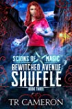 Bewitched Avenue Shuffle: An Urban Fantasy Action Adventure