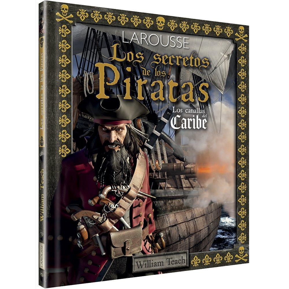 Los Secretos De Los Piratas Larousse - Infantil/Juvenil - Castellano - A Partir De 8 Años: Amazon.es: Larousse Editorial, Marc Alba Romà: Libros