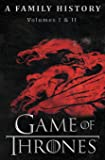 Game of Thrones: A Family History (Book of Thrones) (Volume 1)