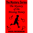 The Mystery of the Missing Money (FREE BOOKS FOR KIDS CHILDREN MIDDLE GRADE MYSTERY ADVENTURE) (The Mystery Series Book 1) (English Edition)